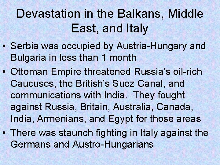 Devastation in the Balkans, Middle East, and Italy • Serbia was occupied by Austria-Hungary