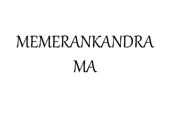 MEMERANKANDRA MA