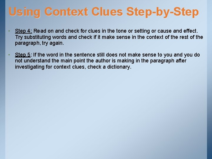 Using Context Clues Step-by-Step • Step 4: Read on and check for clues in