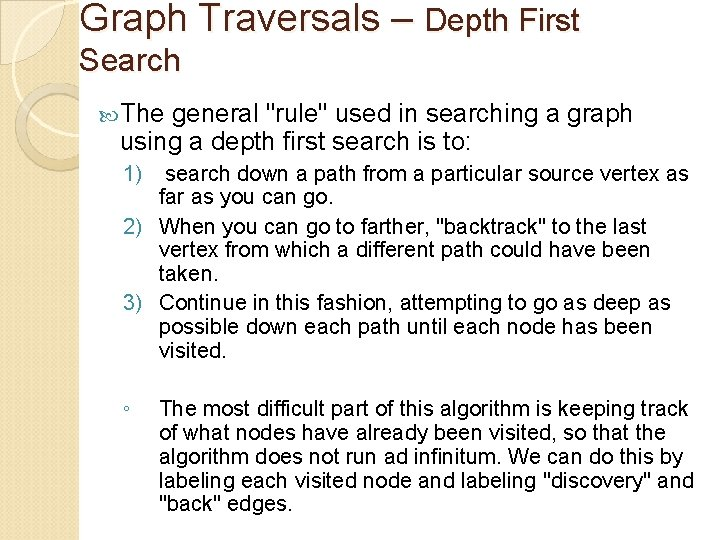 """Graph Traversals – Depth First Search The general """"rule"""" used in searching a graph"""