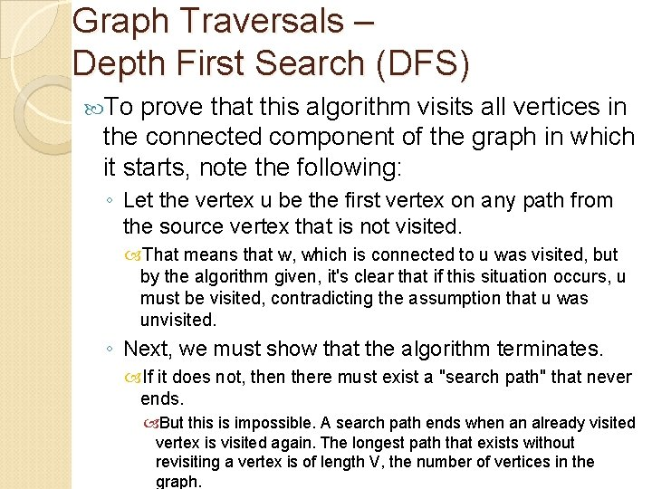 Graph Traversals – Depth First Search (DFS) To prove that this algorithm visits all