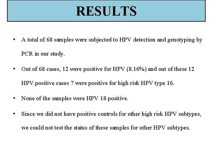 hpv high risk type 16 pcr positive tratamentul porumbului între degete