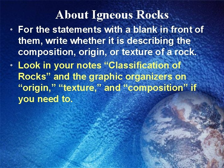 About Igneous Rocks • For the statements with a blank in front of them,