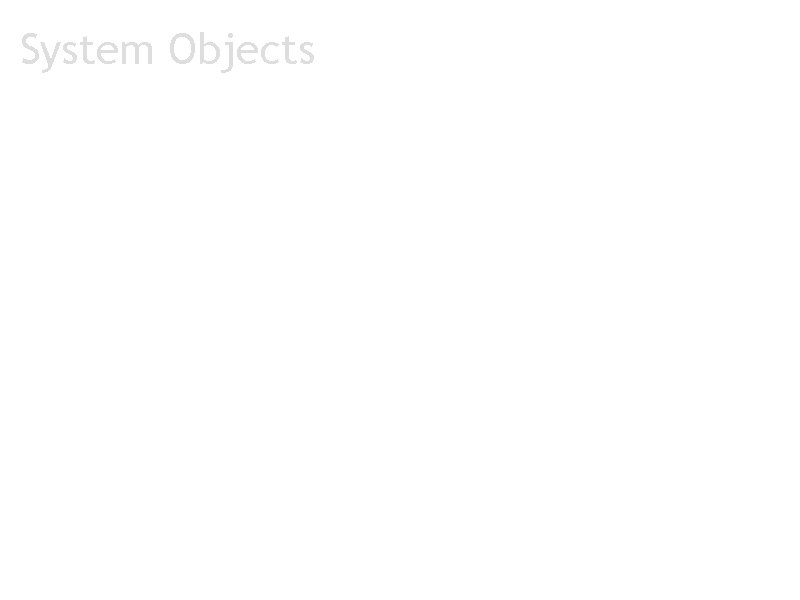 System Objects a. Statistics