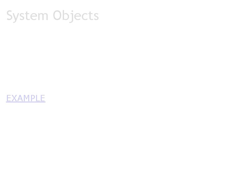 System Objects a. Statistics a. Student responses b. Aggregation c. Images EXAMPLE