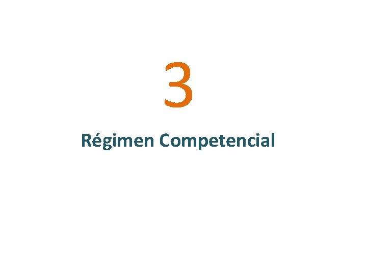 3 Régimen Competencial