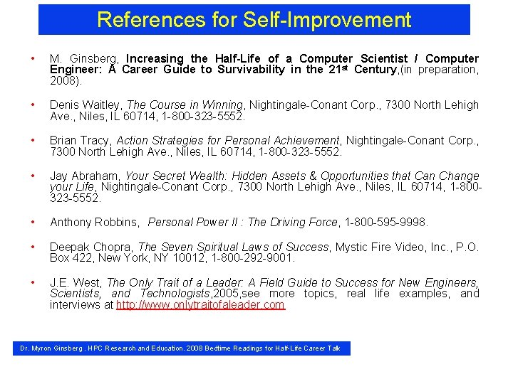 References for Self-Improvement • M. Ginsberg, Increasing the Half-Life of a Computer Scientist /