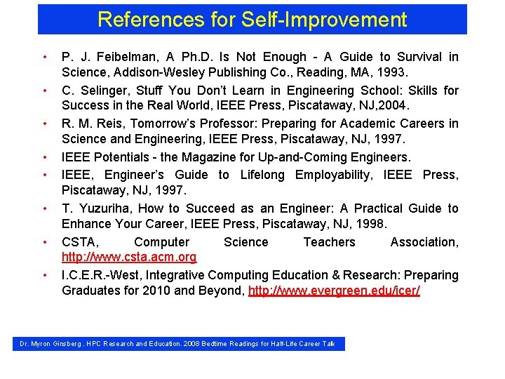 References for Self-Improvement • • P. J. Feibelman, A Ph. D. Is Not Enough
