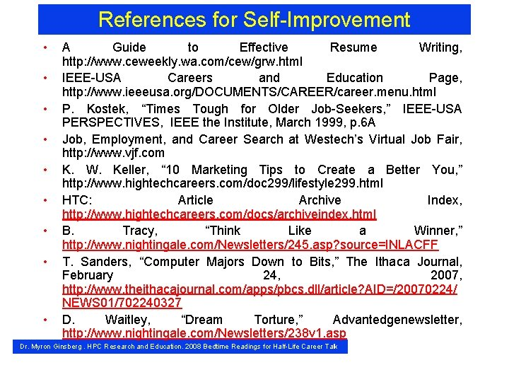 References for Self-Improvement • • • A Guide to Effective Resume Writing, http: //www.