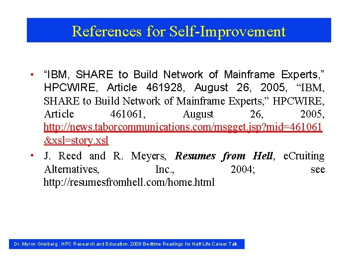 """References for Self-Improvement • """"IBM, SHARE to Build Network of Mainframe Experts, """" HPCWIRE,"""