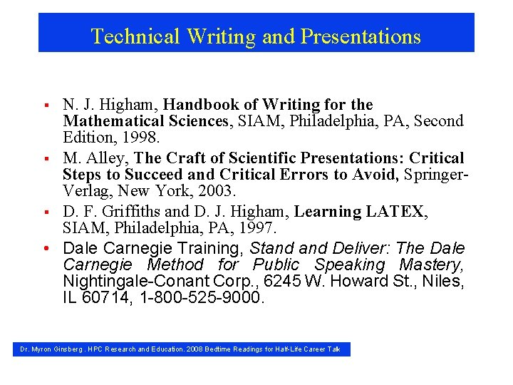 Technical Writing and Presentations N. J. Higham, Handbook of Writing for the Mathematical Sciences,