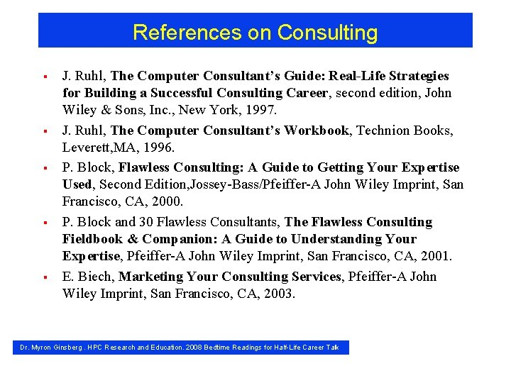 References on Consulting § § § J. Ruhl, The Computer Consultant's Guide: Real-Life Strategies