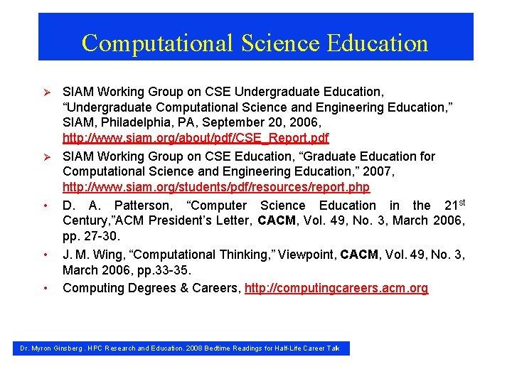Computational Science Education Ø Ø • • • SIAM Working Group on CSE Undergraduate