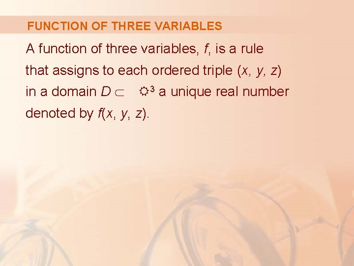 FUNCTION OF THREE VARIABLES A function of three variables, f, is a rule that