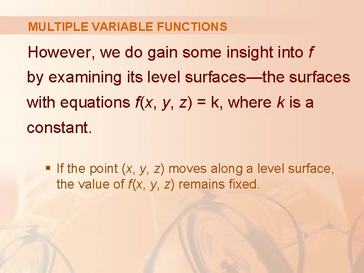 MULTIPLE VARIABLE FUNCTIONS However, we do gain some insight into f by examining its