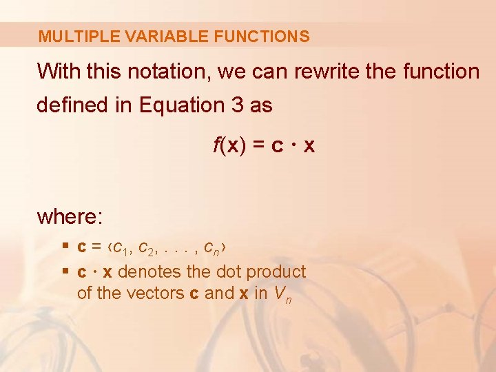 MULTIPLE VARIABLE FUNCTIONS With this notation, we can rewrite the function defined in Equation