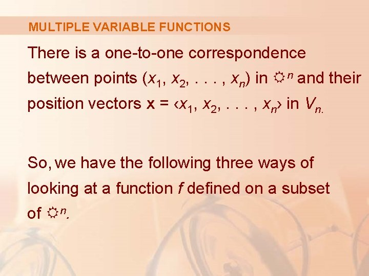 MULTIPLE VARIABLE FUNCTIONS There is a one-to-one correspondence between points (x 1, x 2,