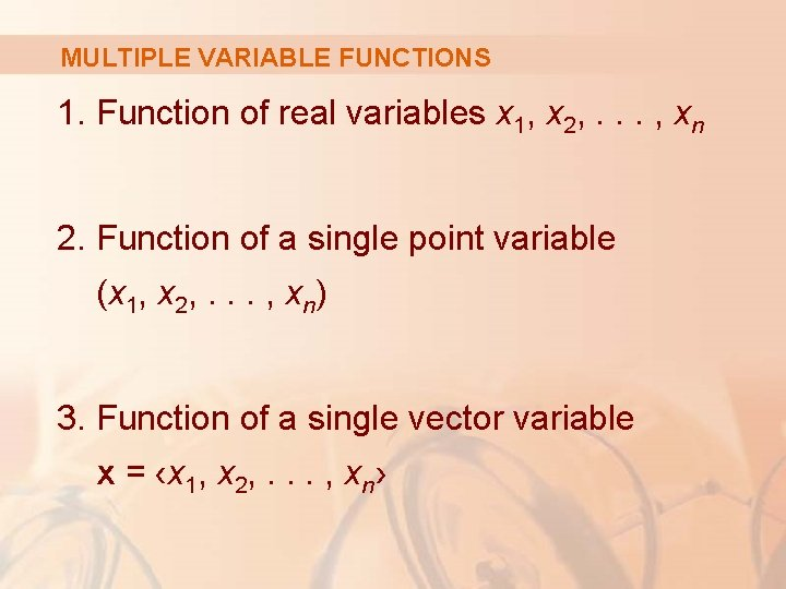 MULTIPLE VARIABLE FUNCTIONS 1. Function of real variables x 1, x 2, . .