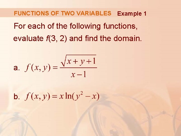 FUNCTIONS OF TWO VARIABLES Example 1 For each of the following functions, evaluate f(3,
