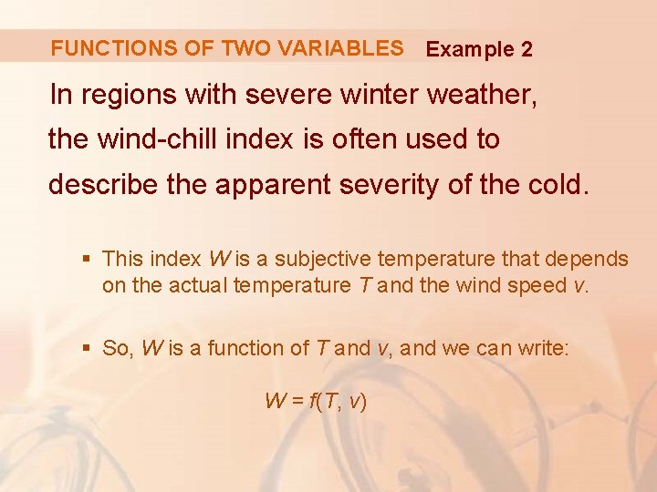 FUNCTIONS OF TWO VARIABLES Example 2 In regions with severe winter weather, the wind-chill