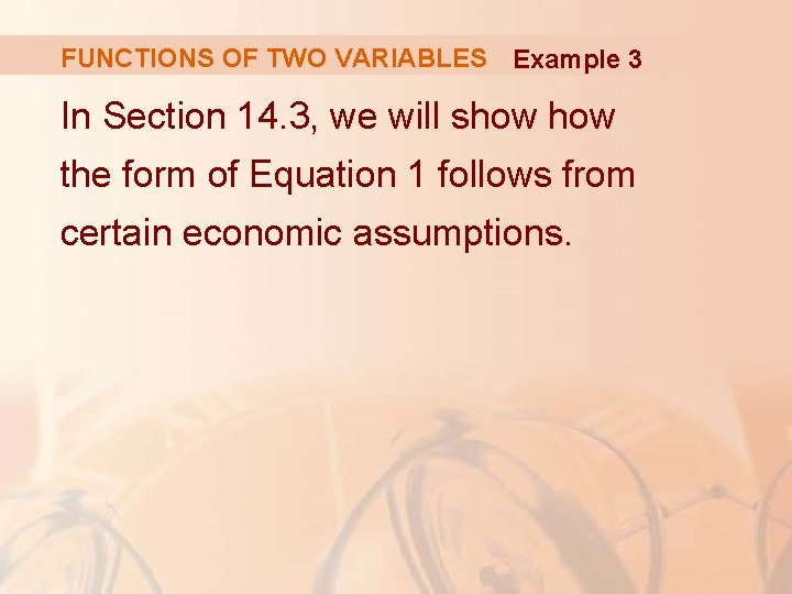 FUNCTIONS OF TWO VARIABLES Example 3 In Section 14. 3, we will show the