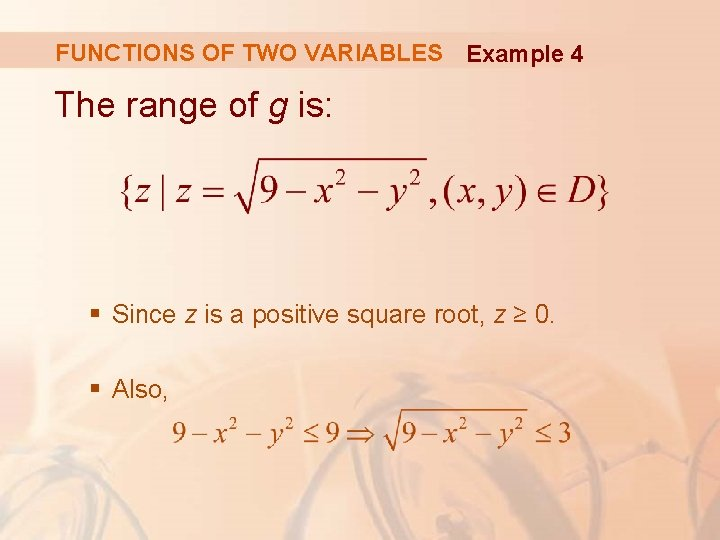 FUNCTIONS OF TWO VARIABLES Example 4 The range of g is: § Since z