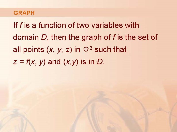 GRAPH If f is a function of two variables with domain D, then the