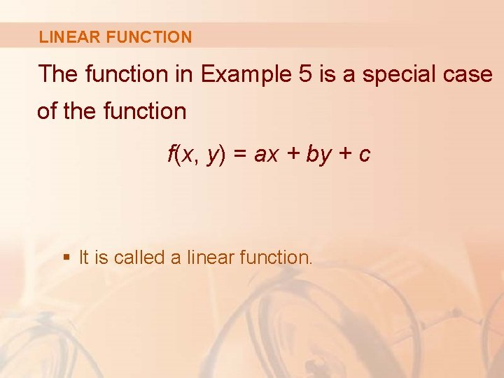LINEAR FUNCTION The function in Example 5 is a special case of the function