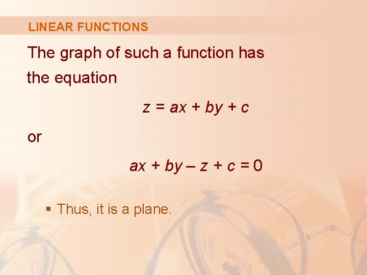 LINEAR FUNCTIONS The graph of such a function has the equation z = ax