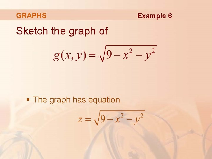 GRAPHS Sketch the graph of § The graph has equation Example 6