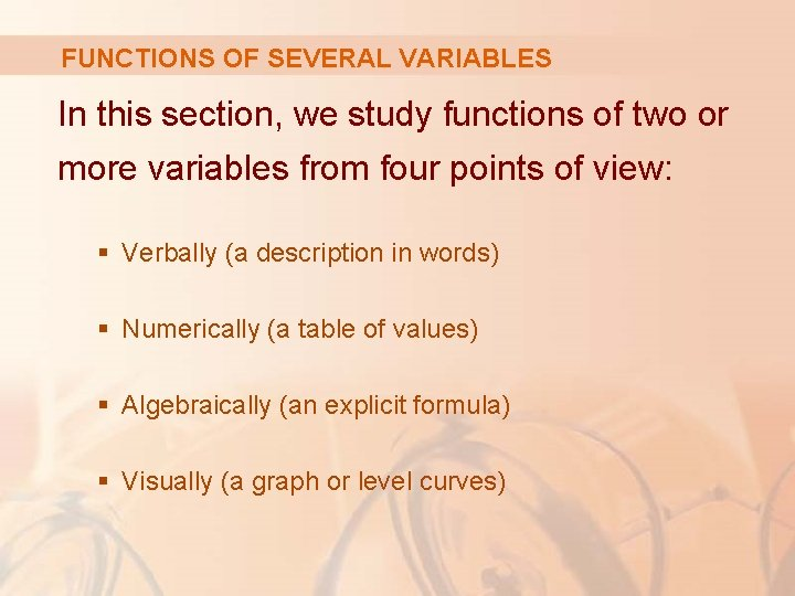 FUNCTIONS OF SEVERAL VARIABLES In this section, we study functions of two or more