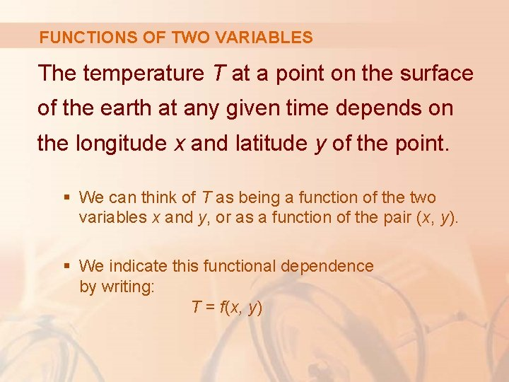 FUNCTIONS OF TWO VARIABLES The temperature T at a point on the surface of