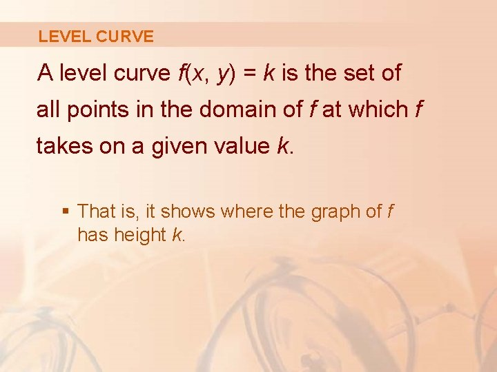 LEVEL CURVE A level curve f(x, y) = k is the set of all