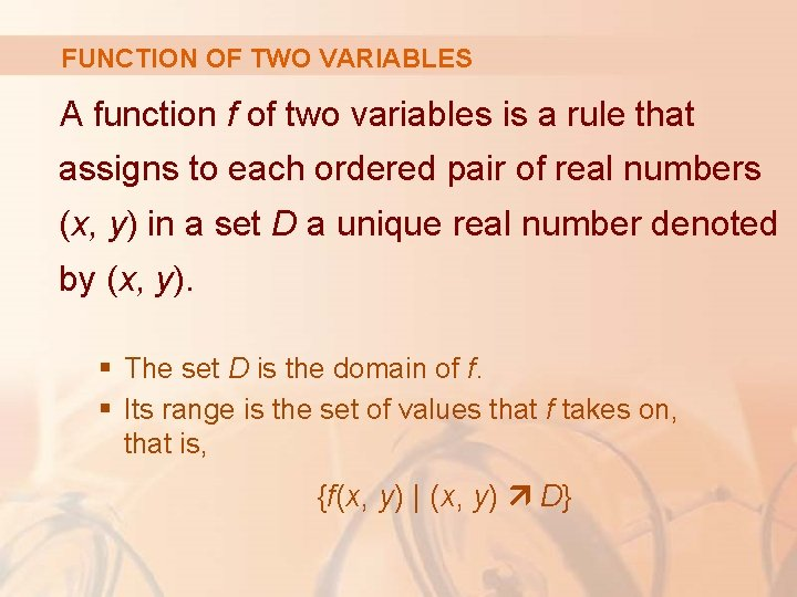 FUNCTION OF TWO VARIABLES A function f of two variables is a rule that