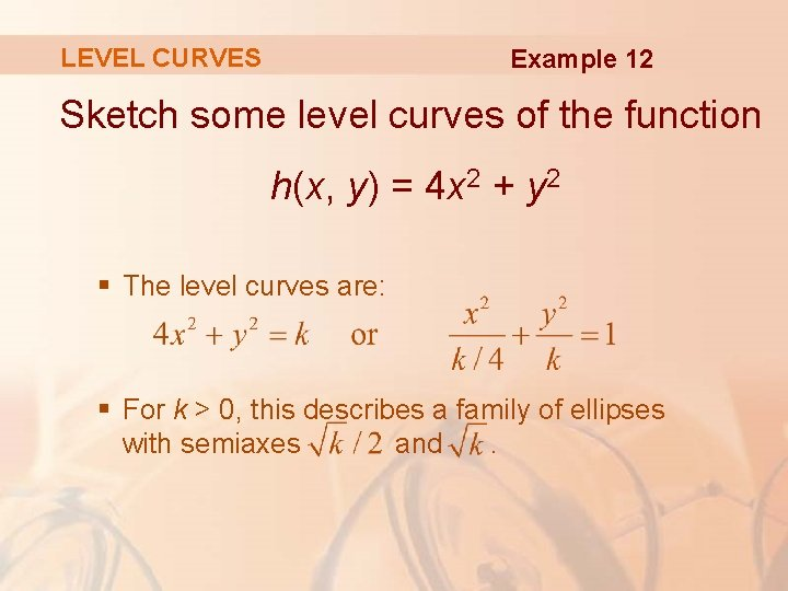 LEVEL CURVES Example 12 Sketch some level curves of the function h(x, y) =