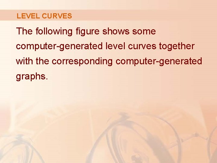 LEVEL CURVES The following figure shows some computer-generated level curves together with the corresponding