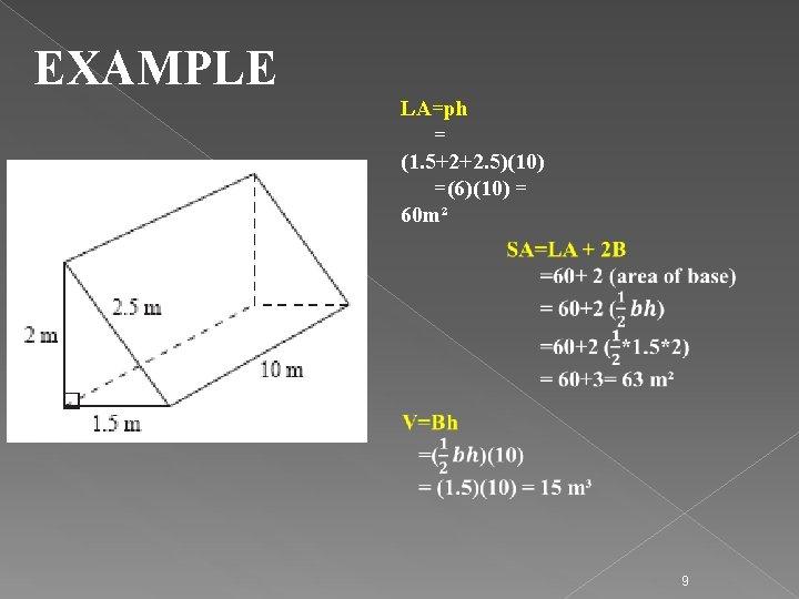 EXAMPLE LA=ph = (1. 5+2+2. 5)(10) =(6)(10) = 60 m² 9