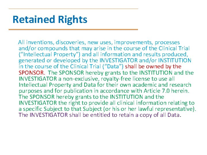 Retained Rights All inventions, discoveries, new uses, improvements, processes and/or compounds that may arise