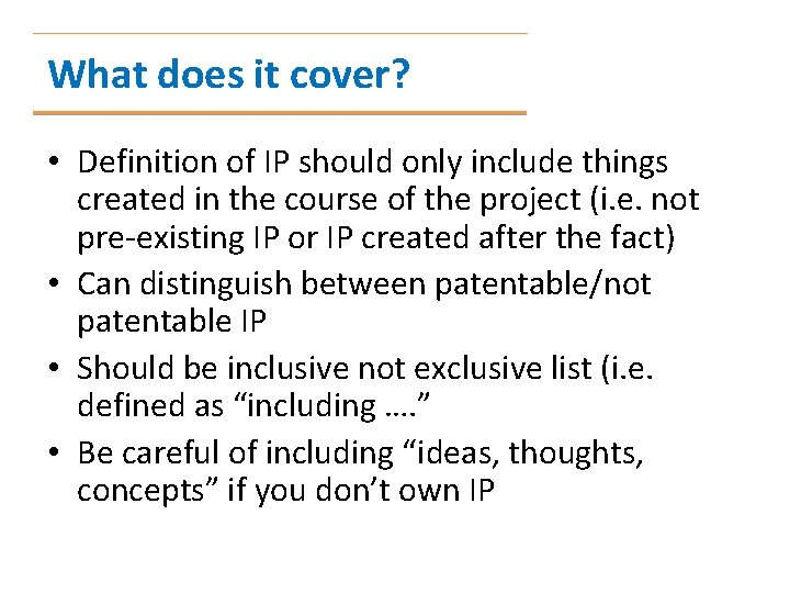 What does it cover? • Definition of IP should only include things created in