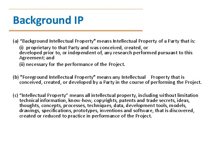 """Background IP (a) """"Background Intellectual Property"""" means Intellectual Property of a Party that is:"""