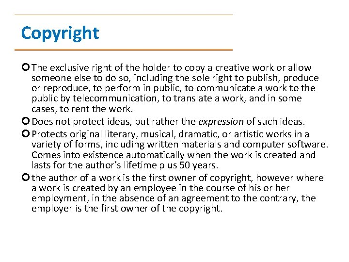 Copyright The exclusive right of the holder to copy a creative work or allow