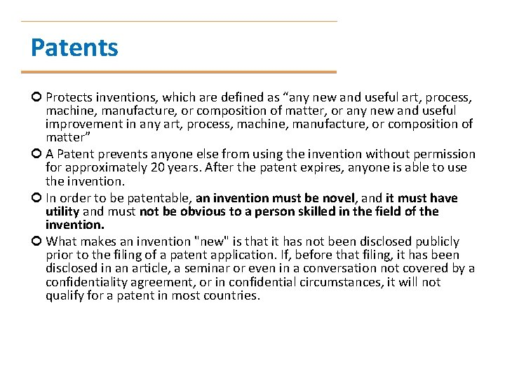 """Patents Protects inventions, which are defined as """"any new and useful art, process, machine,"""