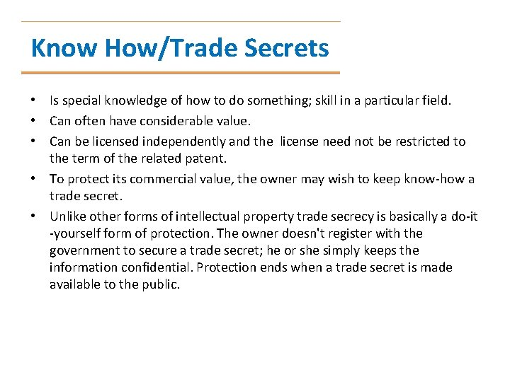 Know How/Trade Secrets • Is special knowledge of how to do something; skill in