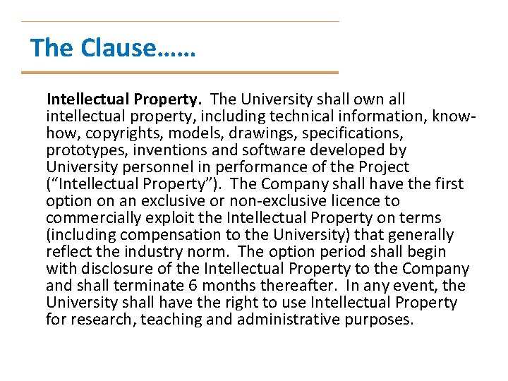 The Clause…… Intellectual Property. The University shall own all intellectual property, including technical information,