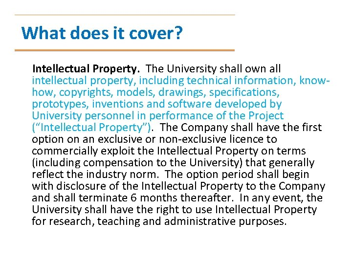 What does it cover? Intellectual Property. The University shall own all intellectual property, including