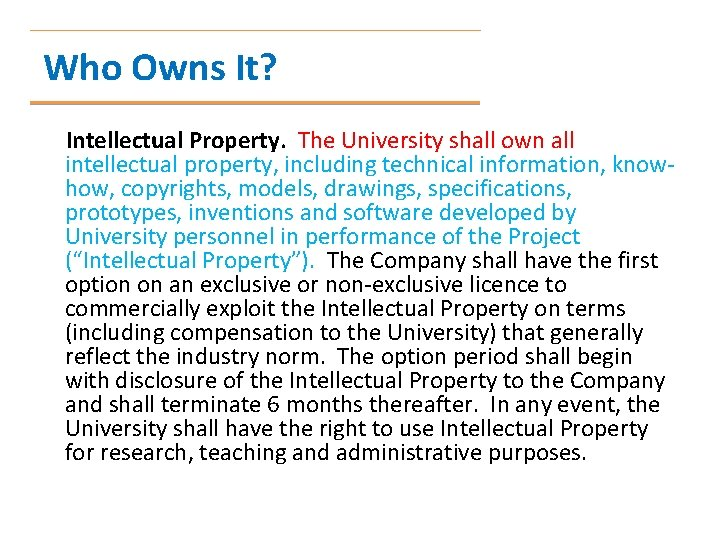 Who Owns It? Intellectual Property. The University shall own all intellectual property, including technical