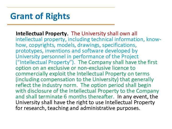Grant of Rights Intellectual Property. The University shall own all intellectual property, including technical