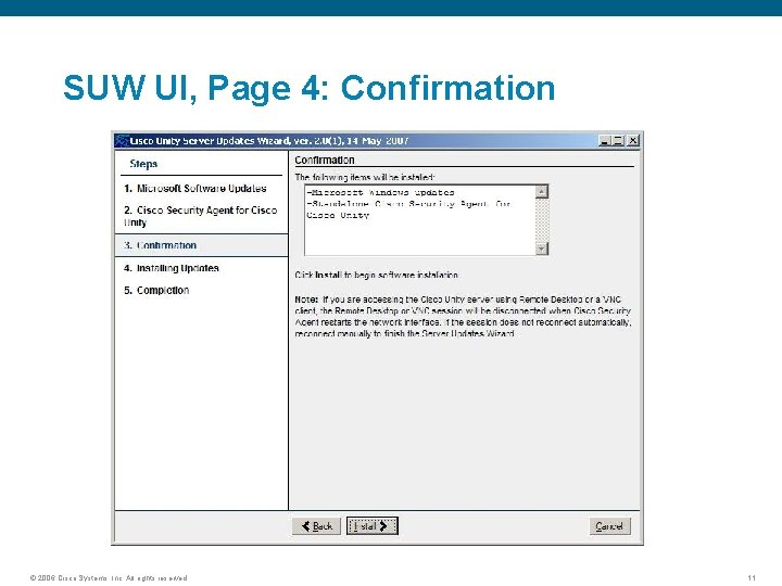 SUW UI, Page 4: Confirmation © 2006 Cisco Systems, Inc. All rights reserved. 11