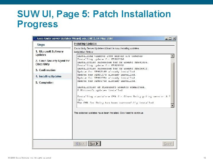 SUW UI, Page 5: Patch Installation Progress © 2006 Cisco Systems, Inc. All rights