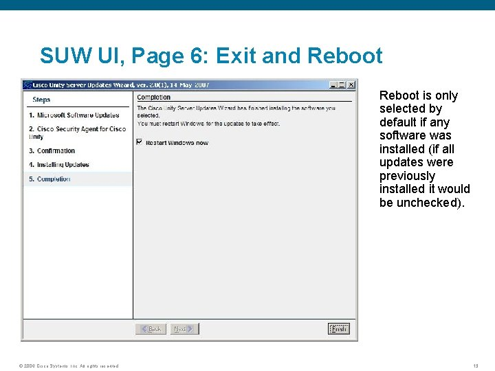 SUW UI, Page 6: Exit and Reboot is only selected by default if any